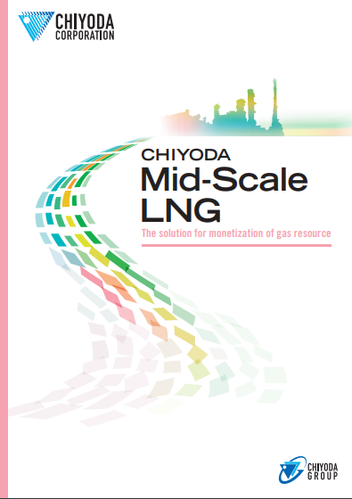 CHIYODA Mid-Scale LNG - The solution for monetization of gas resource -
